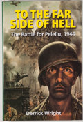 Books:World History, Derrick Wright. To the Far Side of Hell: The Battle of Peleliu, 1944. First edition, first printing. Octavo. 176...