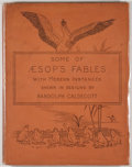 Books:Children's Books, Aesop. Some of Aesop's Fables, with Modern InstancesShewn in Designs by Randolph Caldecott. London: Macmillan, ...