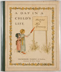 Books:Children's Books, Kate Greenaway. A Day in a Child's Life. London: FrederickWarne & Co., n.d. Square quarto. 24 pages. Illustrations ...