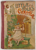 """Books:Children's Books, Little Folks' Chatter. Chicago: W. B. Conkey Company, 1899.Small quarto. Unpaginated. """"Handsomely illustrated with Full..."""