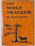 Books:First Editions, Zane Grey. The Wolf Tracker. New York: Harper &Brothers, [1930]. First edition, first printing. Octavo. 98 pages.P...