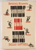 Books:Americana & American History, Dallas Cantrell. Youngers' Fatal Blunder - Northfield,Minnesota. San Antonio: Naylor, [1973]. First edition.Octavo...
