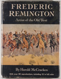 Books:Art & Architecture, [Frederic Remington]. Harold McCracken. Frederic Remington, Artist of the Old West. With a Bibliographical Check Lis...