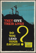 "Movie Posters:War, World War I Propaganda Poster (Committee on Public Information,circa 1918). Poster (20"" X 30""). ""They Give Their Lives."" Wa..."