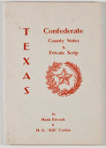 """Books:Signed Editions, Hank Beiciuk and H. G. """"Bill"""" Corbin. SIGNED BY BOTH AUTHORS. Texas Confederate County Notes & Private Scrip. [n. p...."""