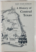 Books:Signed Editions, Mary Starr Barkley. SIGNED. A History of Central Texas. [Austin]: [Austin Printing], [1970]. First edition. Signed...