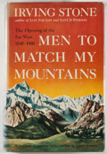 Books:Americana & American History, Irving Stone. Men to Match My Mountains. Garden City:Doubleday, [1956]. Later impression. Octavo. 459 pages. Pu...