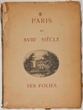 Books:World History, Two Limited Illustrated Folios on Eighteenth Century Paris, including: Marcel Fouquier. LIMITED. Paris au XVIIIe... (Total: 2 Items)