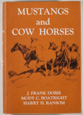 Books:Natural History Books & Prints, J. Frank Dobie, Mody C. Boatright, and Harry H. Ransom [editors]. Mustangs and Cow Horses. Dallas: Southern Methodis...