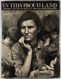 Books:Photography, Roy Emerson Stryker and Nancy Wood. In This Proud Land: America 1935-1943 As Seen In the FSA Photographs. Greenwich:...