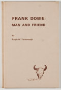 Books:Signed Editions, Ralph W. Yarborough. SIGNED/LIMITED. Frank Dobie: Man andFriend. Washington, D.C.: Potomac Corral, The Westerners, ...
