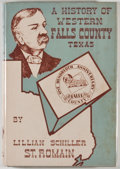 Books:Americana & American History, Lillian Schiller St. Romain. Western Falls County, Texas.Austin: Texas State Historical Association, 1951. First ed...