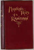 Books:Sporting Books, Theodore Roosevelt. Hunting Trips of a Ranchman. London:Kegan, Paul, Trench, 1886. First British edition. Octavo. 3...
