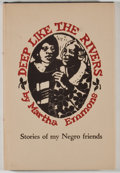 Books:Signed Editions, Martha Emmons. SIGNED BY WILLIAM WITTLIFF, PUBLISHER. Deep Like the Rivers. Austin: Encino Press, 1969. First editio...