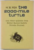 Books:Signed Editions, H. B. Fox. SIGNED. The 2000-Mile Turtle and Other Episodes from Editor Harold Smith's Private Journal. Austin: Madro...
