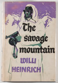 Books:First Editions, Willi Heinrich. The Savage Mountain. London: Weidenfeld andNicolson, [1958]. First British edition, first print...
