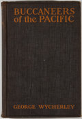 Books:Travels & Voyages, George Wycherley. Buccaneers of the Pacific. Indianapolis: Bobbs-Merrill, [1928]. Octavo. 444 pages. Publisher's bin...