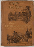 Books:Americana & American History, Egerton Ryerson Young. By Canoe and Dog-Train Among the Cree andSalteaux Indians. New York: Hunt & Eaton, 1892. Fir...