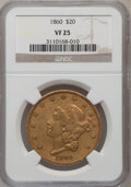 Liberty Double Eagles: , 1860 $20 VF25 NGC. NGC Census: (1/725). PCGS Population (1/505).Mintage: 577,670. Numismedia Wsl. Price for problem free N...