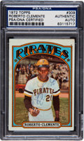 Baseball Cards:Singles (1970-Now), Signed 1972 Topps Roberto Clemente #309 PSA/DNA Authentic....