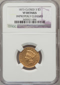 Three Dollar Gold Pieces, 1873 $3 Closed 3 -- Improperly Cleaned -- NGC Details. VF....