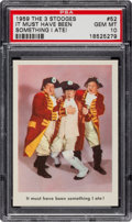 "Non-Sport Cards:Singles (Post-1950), 1959 Fleer Three Stooges ""It Must Have Been Something I Ate!"" #52PSA Gem Mint 10...."