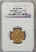 Liberty Half Eagles: , 1840 $5 Narrow Mill --Improperly Cleaned--NGC Details. AU. NGCCensus: (29/195). PCGS Population (24/64). Mintage: 137,300....