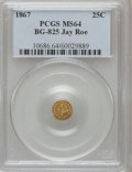 California Fractional Gold, 1867 25C Liberty Round 25 Cents, BG-825, R.4, MS64 PCGS. Ex: JayRoe. PCGS Population (3/0). NGC Census: (1/0). (#10686)...