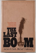 Books:Signed Editions, James A. Clark and Michel T. Halbouty. INSCRIBED BY HALBOUTY. The Last Boom. New York: Random House, [1972]. First e...