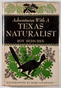 Books:Natural History Books & Prints, Roy Bedichek. INSCRIBED. Adventures with a Texas Naturalist. Garden City: Doubleday, 1947. First edition, first prin...