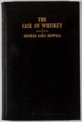 Books:Americana & American History, George Coes Howell. The Case of Whiskey. Altadena: Howell,1928. First edition, first printing. Octavo. 238 pages. M...