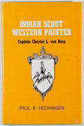 Books:Americana & American History, Paul K. Heerwagen. Indian Scout - Western Painter: CaptainCharles L. von Berg. Little Rock: Pioneer Press, [1969]. ...