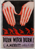 Books:Science Fiction & Fantasy, A. Merritt. Burn Witch Burn! New York: Liveright, [1933].First edition. Octavo. 301 pages. Publisher's binding and ...