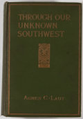 Books:Americana & American History, Agnes C. Laut. Through Our Unknown Southwest. New York:McBride, Nast, 1913. First edition. Octavo. 271 pages. Publi...