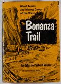 Books:Americana & American History, Muriel Sibell Wolle. The Bonanza Trail: Ghost Towns and MiningCamps of the West. Bloomington: Indiana University Pr...