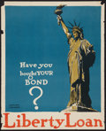 "Movie Posters:War, World War I Propaganda Poster (Liberty Loan Committee, 1917).Poster (20.5"" X 27.5"") ""Have You Bought Your Bond."" War.. ..."