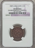 1849 1/2 C Large Date--Environmental Damage-- NGC Details. XF. C-1. NGC Census: (4/208). PCGS Population (18/239). Minta...