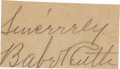 Autographs:Others, Circa 1940 Babe Ruth Signed Cut Signature....