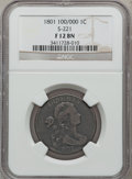 Large Cents, 1801 1C 100/000 Fine 12 NGC. S-221. PCGS Population (0/12).Numismedia Wsl. Price for problem free NGC...