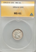 Barber Dimes: , 1912-D 10C MS61 ANACS. NGC Census: (12/192). PCGS Population(6/225). Mintage: 11,760,000. Numismedia Wsl. Price for proble...