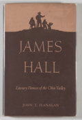 Books:Americana & American History, John T. Flanagan. James Hall: Literary Pioneer of the OhioValley. Minneapolis: University of Minnesota Press, [1941...