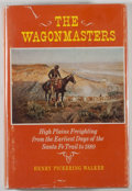Books:Americana & American History, Henry Pickering Walker. The Wagonmasters. Norman: Universityof Oklahoma Press, [1966]. First edition, first printin...
