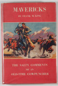 Books:Americana & American History, Frank M. King. Mavericks: The Salty Comments of an Old-TimeCowpuncher. Pasadena: Trail's End, [1947]. First edition...