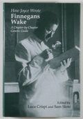 Books:Reference & Bibliography, Luca Crispi and Sam Slote. How Joyce Wrote Finnegans Wake.[Madison]: University of Wisconsin Press, [2007]. First e...