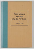 Books:Americana & American History, Robert M. Utley. Fort Union and the Santa Fe Trail. El Paso:Texas Western Press, [1989]. First edition, first print...