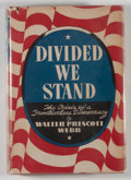 Books:Americana & American History, Walter Prescott Webb. SIGNED. Divided We Stand: The Crisis of aFrontierless Democracy. New York: Farrar & Rinehart,...