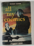 Books:Mystery & Detective Fiction, Stanley Baron. All My Enemies. [New York]: Ballantine Books,[1952]. First edition, first printing. Octavo. 247 ...