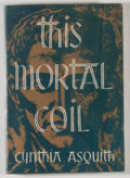 Books:Horror & Supernatural, [JERRY WEIST COLLECTION]. Cynthia Asquith. The Mortal Coil.Sauk City: Arkham House, 1947. First edition, first ...