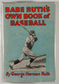 Books:Sporting Books, George Herman Ruth. Babe Ruth's Own Book of Baseball. NewYork: G. P. Putnam's Sons, 1928. First edition. Octavo. 30...
