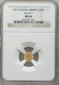 California Fractional Gold: , 1873 25C Liberty Round 25 Cents, BG-817, R.3, MS64 NGC. NGC Census:(10/11). PCGS Population (47/23). (#10678)...